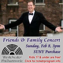 Westchester Philharmonic Friends & Family Concert February 8, 2015 - Kids are free!